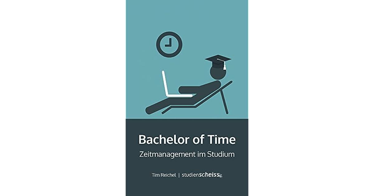 4687b5140ca55c Bachelor of Time: Zeitmanagement im Studium by Tim Reichel