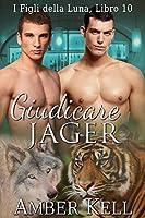 Giudicare Jager (i Figli della luna Vol. 10)