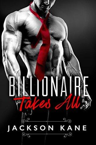 Billionaire Takes All by Jackson Kane