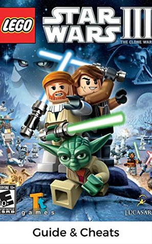 The NEW Complete Guide to: LEGO Star Wars 3 Game Cheats AND Guide with Tips & Tricks, Strategy, Walkthrough, Secrets, Download the game, Codes, Gameplay and MORE!