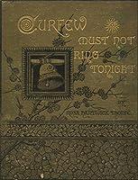 Curfew Must Not Ring Tonight (Illustrated)