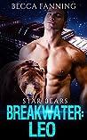 Breakwater: Leo (Star Bears, #1)