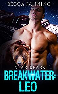 Breakwater: Leo (Star Bears, #1)