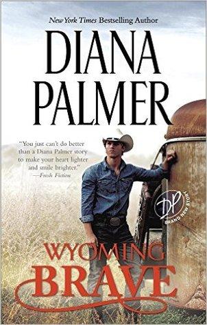 Wyoming Brave (Wyoming Men, #6) by Diana Palmer