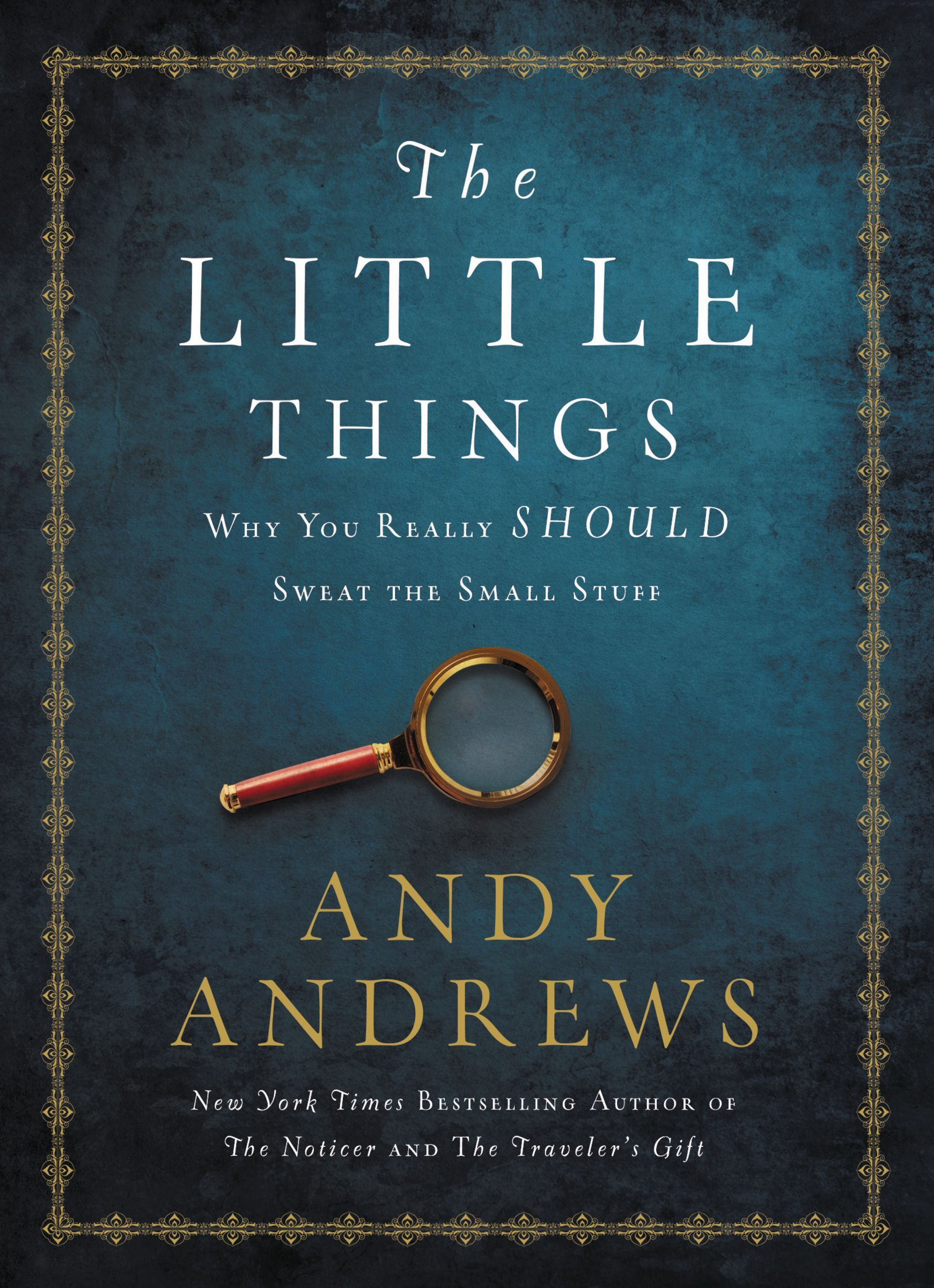The Little Things Why You Really Should Sweat the Small Stuff by Andy Andrews (z-lib.org)