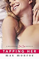 Tapping Her (Bad Boy Billionaires, #1.5)