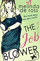 The Job Blower: A Bookish  Sexy novel