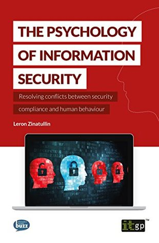 The Psychology of Information Security: Resolving conflicts between security compliance and human behaviour