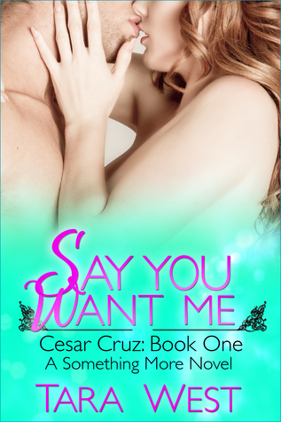 Say You Want Me (Something More, #5)