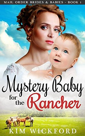 Mail Order Bride: Mystery Baby for the Rancher (Mail Order Brides and Babies - Book 1)