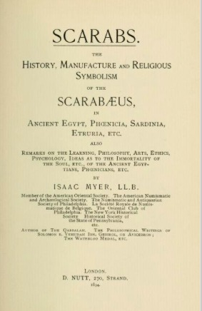Scarabs: The History, Manufacture and Symbolism of the Scarabaeus in Ancient Egypt, Phoenicia, Sardinia, Etruria, Etc
