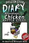 Minecraft Diary Adventures of a Chicken Battle Steed Jockey B... by Skeleton Steve