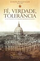 Fé, Verdade e Tolerância: O cristianismo e as grandes religiões no mundo