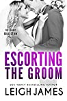 Escorting the Groom (The Escort Collection, #4)