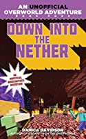 Down into the Nether: An Unofficial Overworld Adventure, Book Four