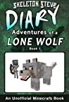 Diary Adventures of a Lone Wolf by Skeleton Steve