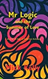 Mr Logic and the Summer of Love
