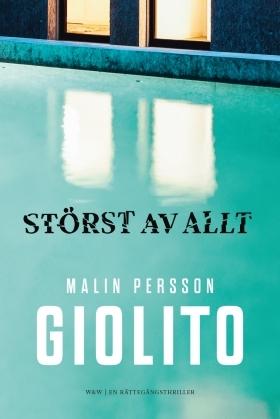 Störst av allt by Malin Persson Giolito