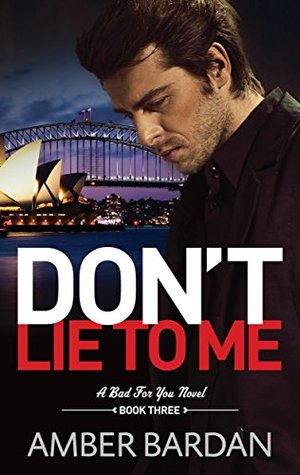 Don't Lie to Me (Bad for You, #3)