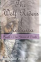 The Stone of Truth (The Wolf Riders of Keldarra #1)