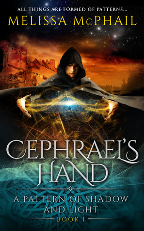 Cephraels Hand: A Pattern of Shadow & Light Book One