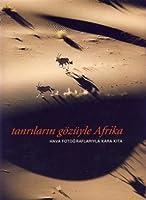 Tanrıların Gözüyle Afrika: Hava Fotoğraflarıyla Kara Kıta