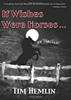If Wishes Were Horses... (The Neil Marshall Mysteries) (Volume 1)