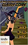 Witch in the Attic (Magic and Mayhem; Witchin' #1)