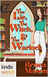 The Lie, the Witch, and the Warlock (Magic and Mayhem)