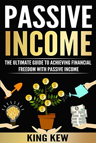 PASSIVE INCOME The Ultimate Guide To Achieving Financial Freedom With Passive Income