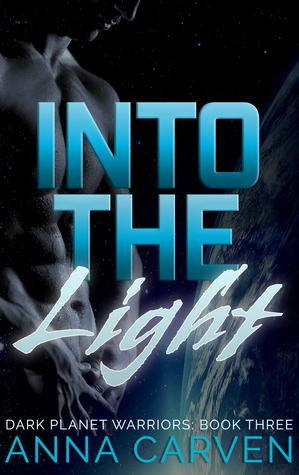 Into the Light by Anna Carven