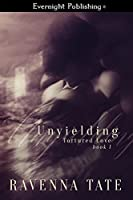 Unyielding (Tortured Love Book 1)