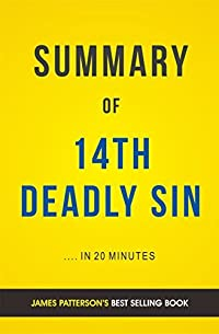 Summary of 14th Deadly Sin: by James Patterson   Includes Analysis
