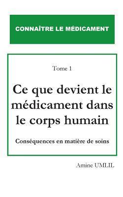 Ce que devient le médicament dans le corps humain: Conséquences en matière de soins