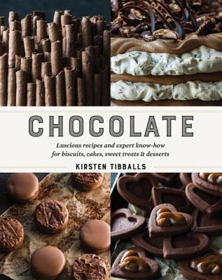 Chocolate Luscious recipes and expert know-how for biscuits- cakes- sweet treats and desserts