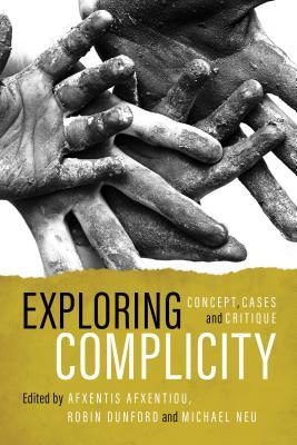 Exploring Complicity Concept, Cases and Critique
