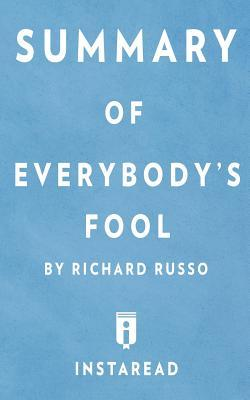 Summary of Everybodys Fool: By Richard Russo - Includes Analysis  by  Instaread Summaries
