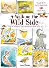 A Walk on the Wild Side: Filled with facts and over 60 creatures