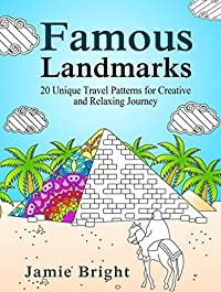 Famous Landmarks: 20 Unique Travel Patterns for Creative and Relaxing Journey (Relaxation & Meditaion)