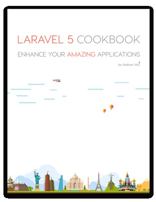 Laravel 5 Cookbook Enhance Your Amazing Applications by Nathan Wu