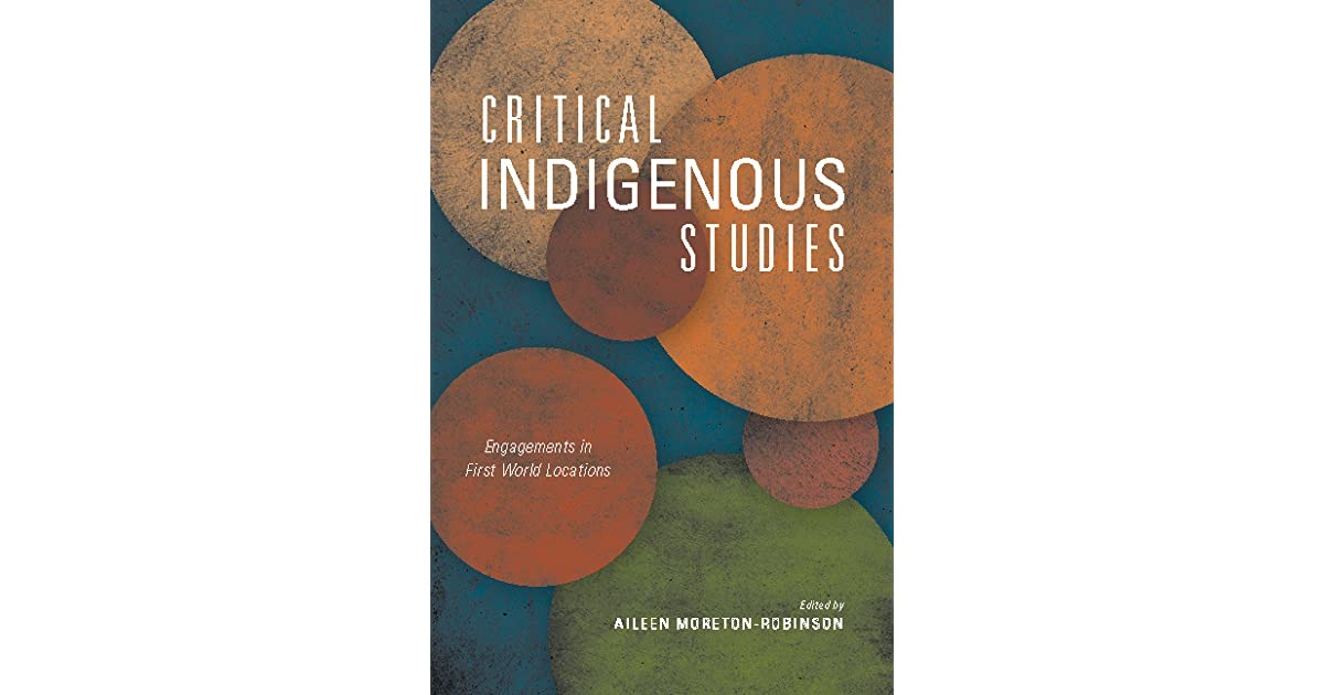 Critical Indigenous Studies Engagements In First World Locations By