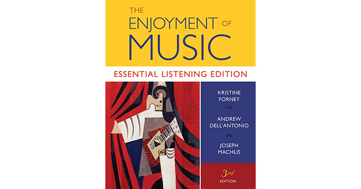The Enjoyment Of Music Essential Listening Edition By