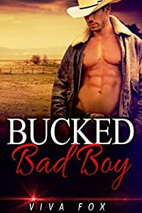 Bucked Bad Boy