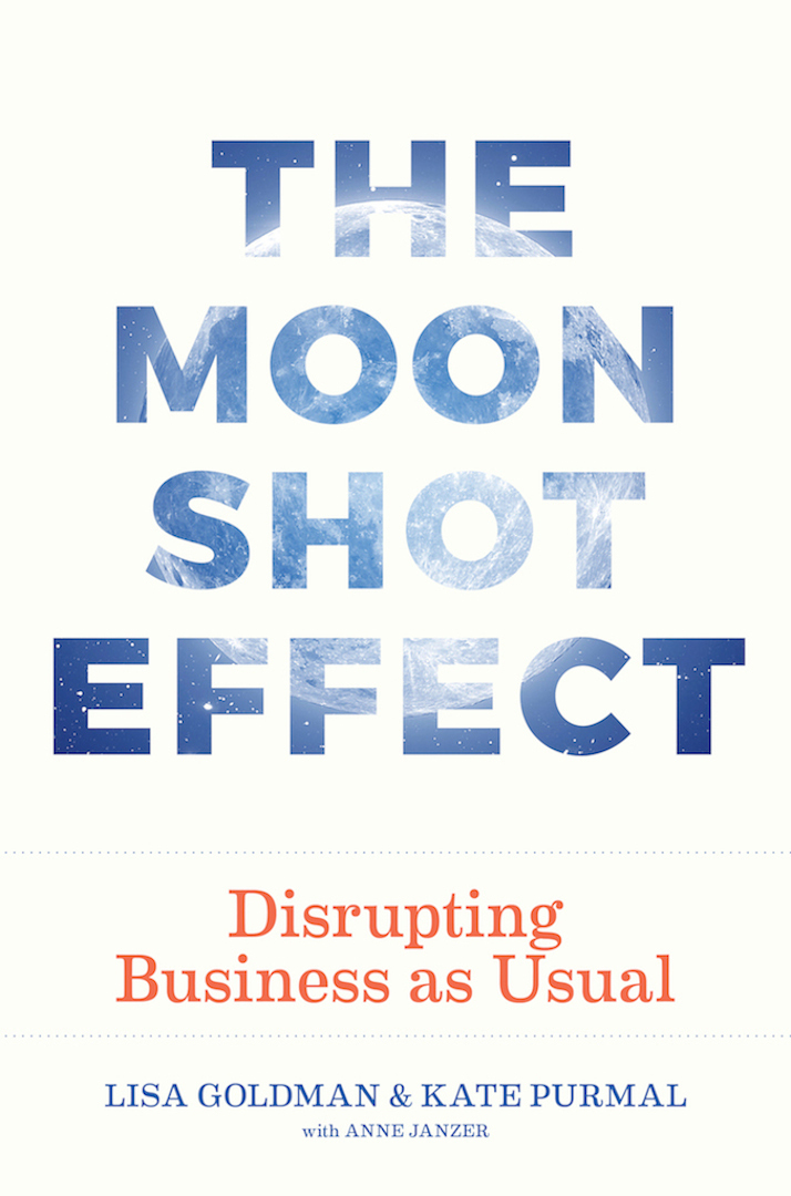 The Moonshot Effect: Disrupting Business as Usual