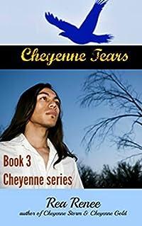 Cheyenne Tears (Cheyenne series Book 3)