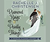 Diamond Rings Are Deadly Things: A Wedding Planner Mystery