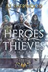 Heroes or Thieves (Steps of Power #2; The Kings #2)