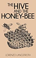 The Hive and the Honey-Bee (Illustrated)