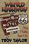 WEIRD HIGHWAY: MISSOURI: Route 66 History & Hauntings, Legends & Lore (Weird Highway Series Book 2)