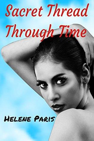 Sacred Thread Through Time (Lesbian Romance Stories Book 1)